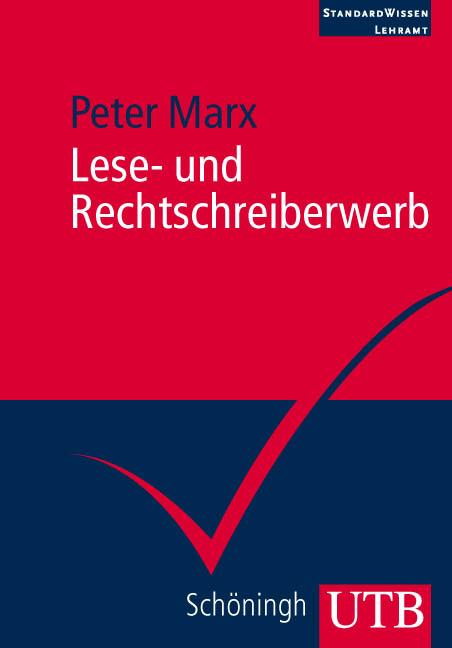 Lese- und Rechtschreiberwerb: Standardwissen Lehramt (Uni-Taschenbücher M) - Peter Marx