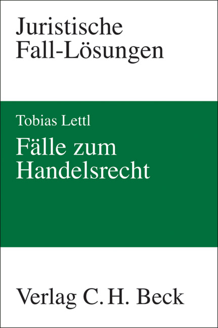 Fälle zum Handelsrecht - Tobias Lettl