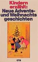 Kindern erzählt: Neue Advents- und Weihnachtsgeschichten. - Melanie. Schwalbe
