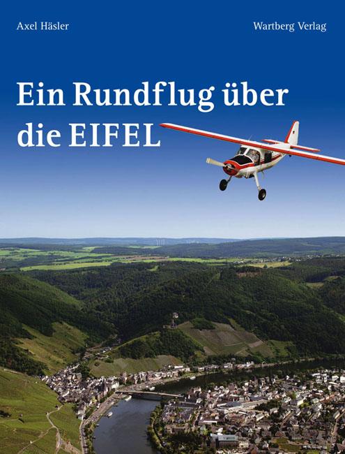 Ein Rundflug über die Eifel - Axel Häsler