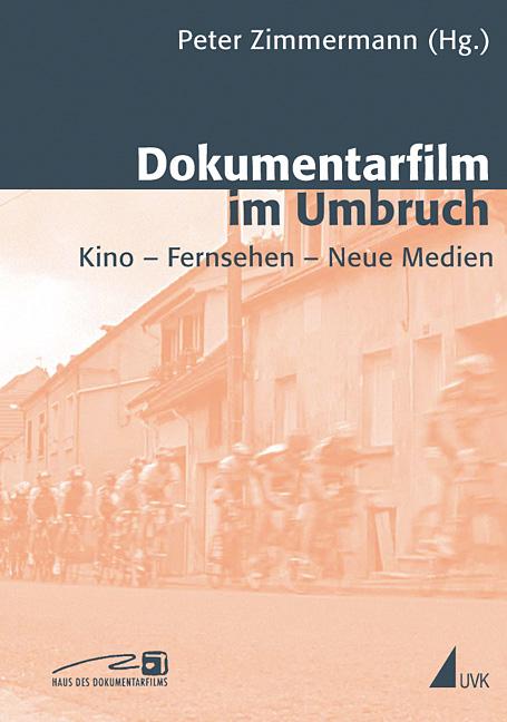 Dokumentarfilm im Umbruch: Kino - Fernsehen - N...