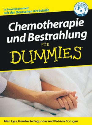 Chemotherapie und Bestrahlung für Dummies - Alan P. Lyss