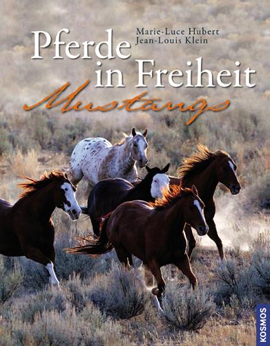 Pferde in Freiheit - Mustangs - Marie-Luce Hubert