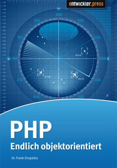 PHP - Endlich objektorientiert - Frank Dopatka