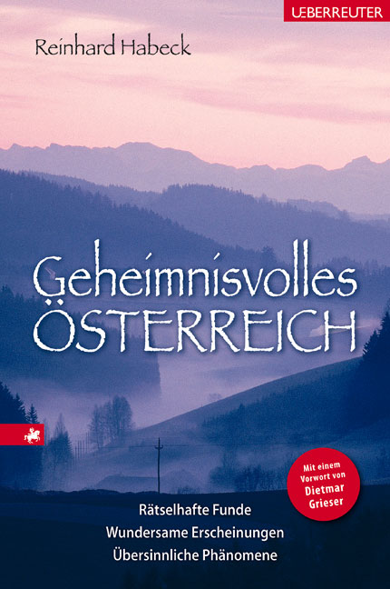 Geheimnisvolles Österreich: Rätselhafte Funde. ...