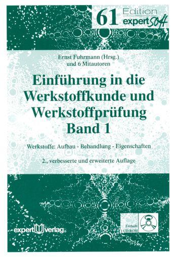 Einführung in die Werkstoffkunde und Werkstoffprüfung I: Werkstoffe: Aufbau - Behandlung - Eigenschaften - Ernst Fuhrman