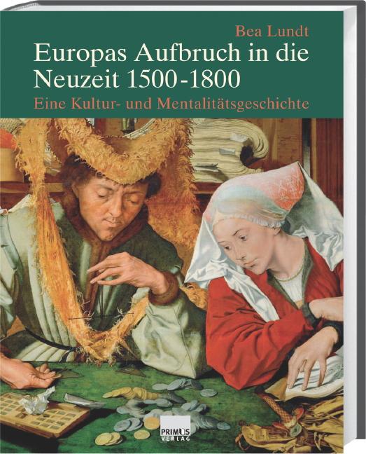 Europas Aufbruch in die Neuzeit 1500-1800: Eine...