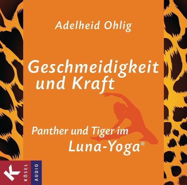 Geschmeidigkeit und Kraft: Panther und Tiger im Luna-Yoga® - Adelheid Ohlig