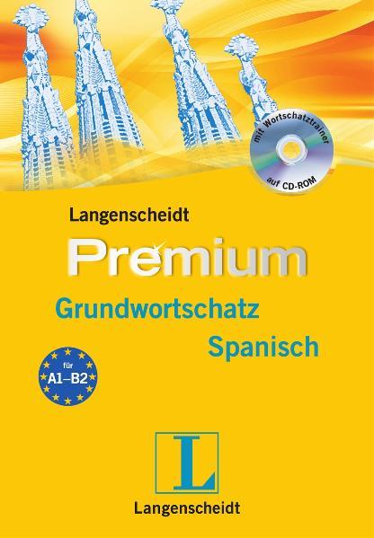 Langenscheidt Premium-Grundwortschatz Spanisch: Spanisch - Deutsch