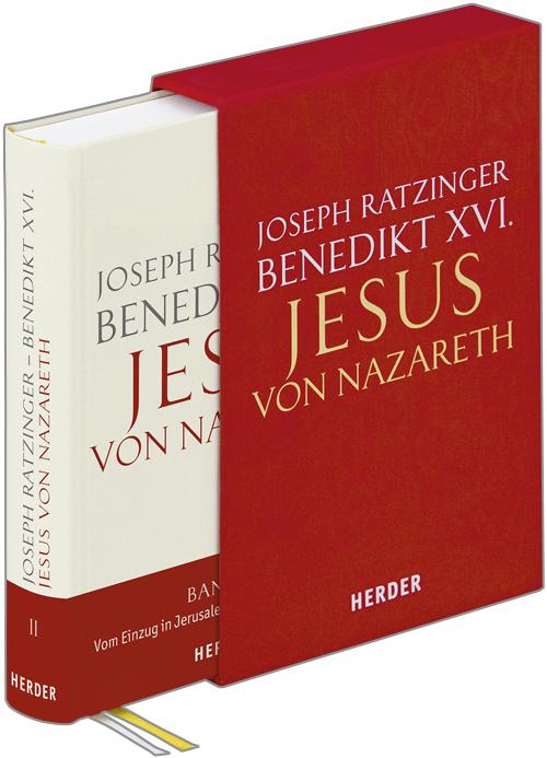 Jesus von Nazareth: Zweiter Teil - Vom Einzug in Jerusalem bis zur Auferstehung - Joseph Ratzinger / Benedikt XVI.