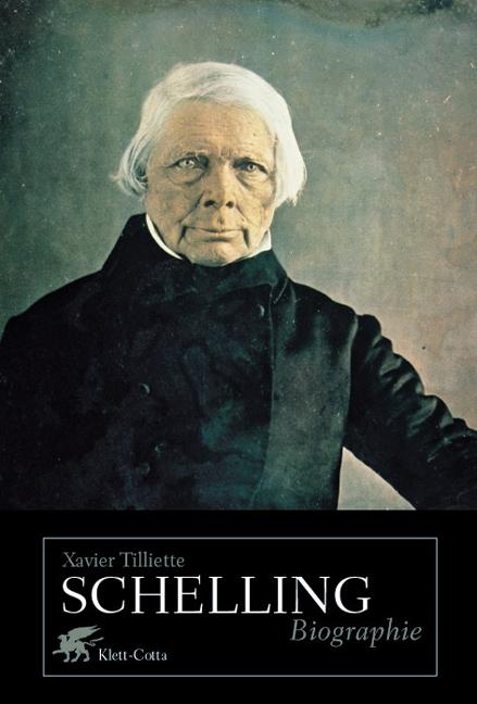 Schelling: Biographie - Xavier Tilliette