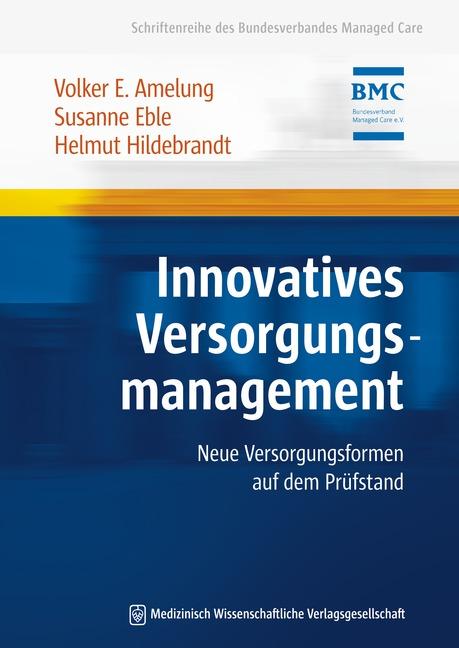 Innovatives Versorgungsmanagement: Neue Versorg...