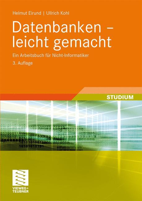 Datenbanken - leicht gemacht: Ein Arbeitsbuch f...