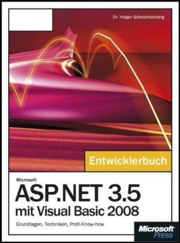 Microsoft ASP.NET 3.5 mit Visual Basic 2008 - Das Entwicklerbuch: Grundlagen, Techniken, Profi-Know-how - Holger Schwichtenberg
