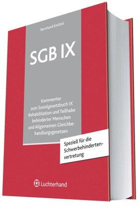 SGB IX Kommentar: Kommentar zum Sozialgesetzbuch IX - Rehabilitation und Teilhabe behinderter Menschen - und Allgemeinen Gleichbehandlungsgesetz (AGG) - Bernhard Knittel