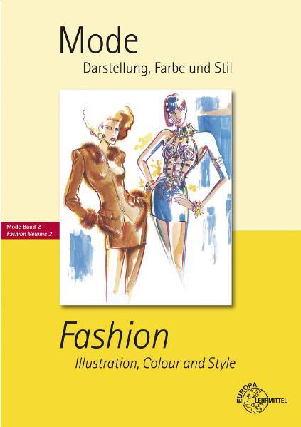 Mode - Fashion 2: Darstellung, Farbe und Stil /...