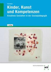Kinder, Kunst und Kompetenzen: Kreatives Gestalten in der Sozialpädagogik - Akkela Dienstbier