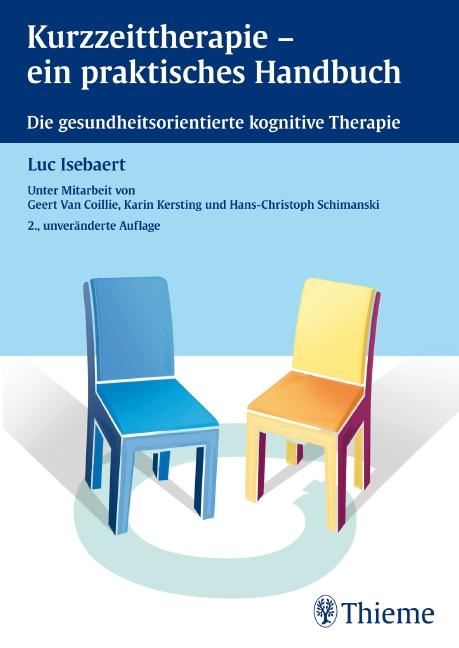 Kurzzeittherapie - ein praktisches Handbuch: Die gesundheitsorientierte kognitive Therapie - Luc Isebaert