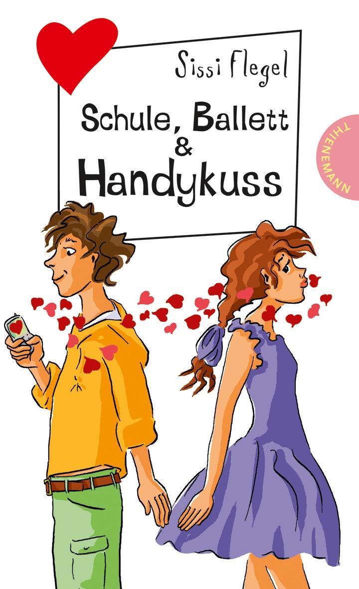 Schule, Ballett & Handykuss aus der Reihe Freche Mädchen - freche Bücher - Sissi Flegel