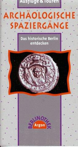 Archäologische Spaziergänge. Das historische Be...