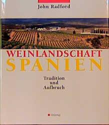 Weinlandschaft Spanien. Tradition und Aufbruch ...