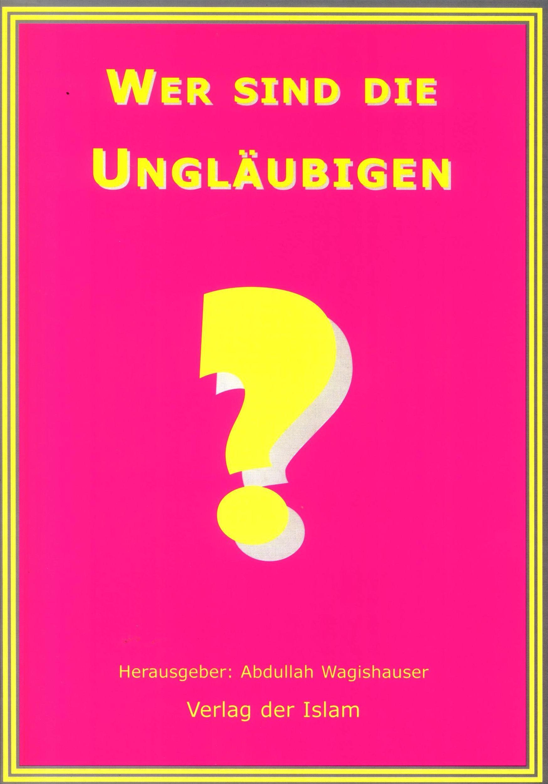 Wer sind die Ungläubigen - Abdullah Wagishauser