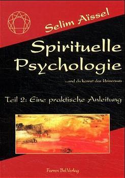 Die spirituelle Psychologie: Spirituelle Psycho...