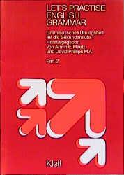 Let´s Practise English Grammar, Part.2: Grammatisches Übungsheft für die Sekundarstufe 1: TEIL 2