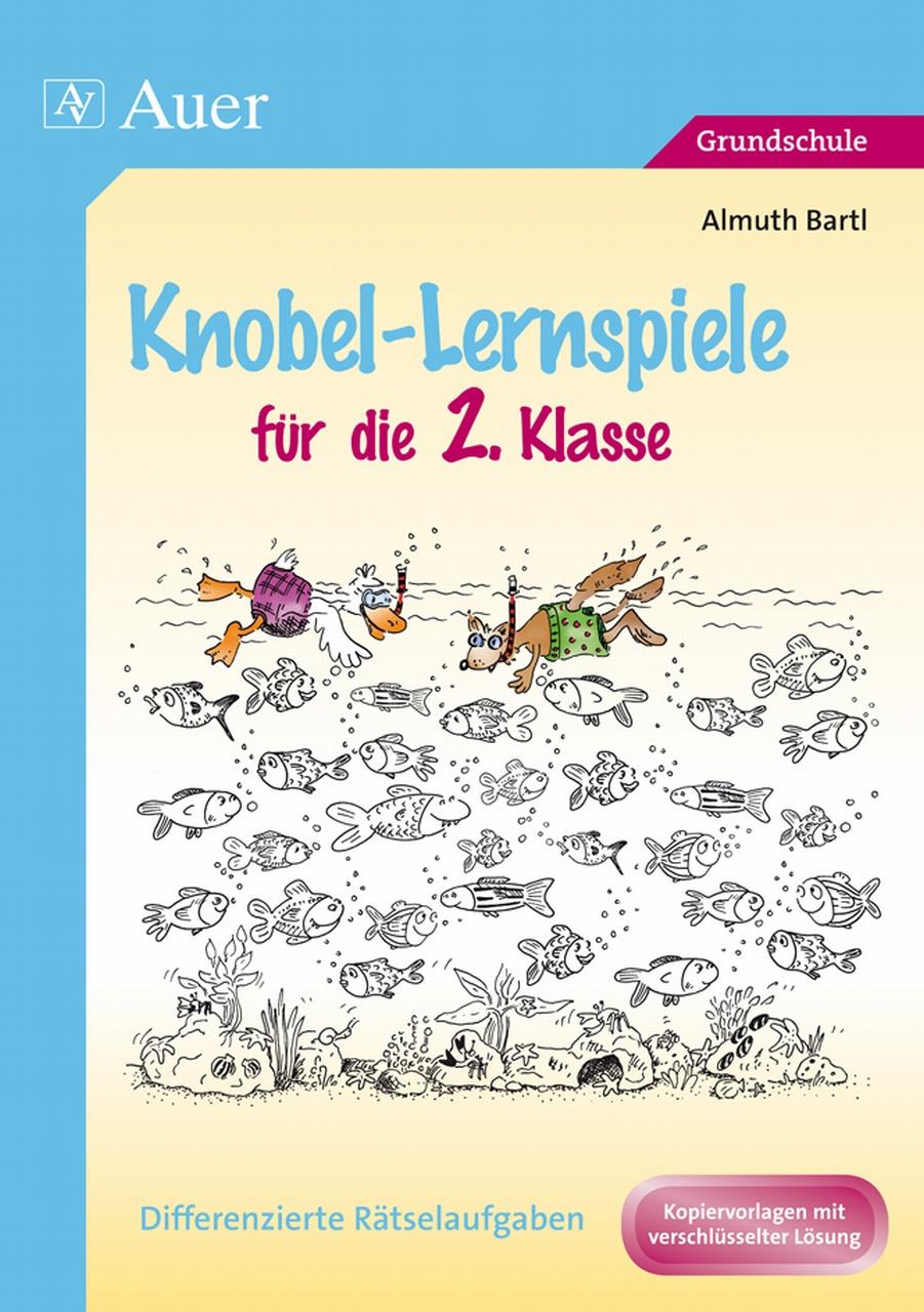Knobel-Lernspiele für die 2. Klasse: Differenzierte Rätselaufgaben. Kopiervorlagen mit verschlüsselter Lösung - Almuth Bartl