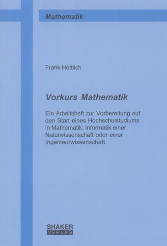 Vorkurs Mathematik: Ein Arbeitsheft zur Vorbere...