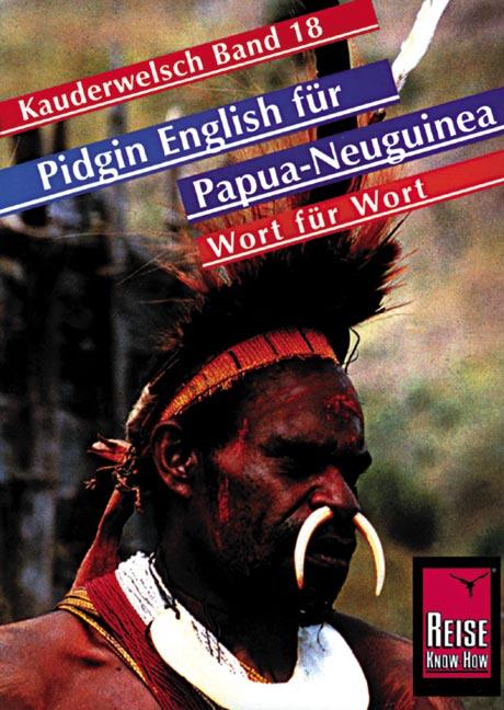 Kauderwelsch, Pidgin-English für Papua-Neuguine...