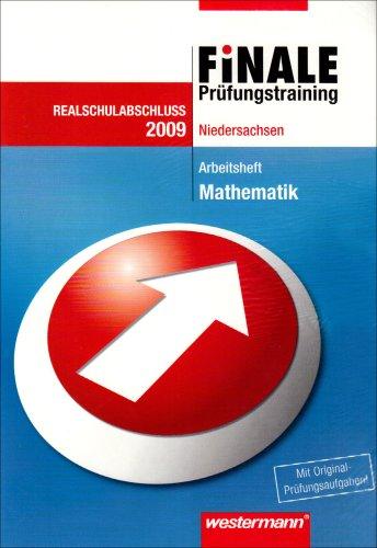 Finale. Prüfungstraining Realschulabschluß 2009 Mathematik. Arbeitsheft. Niedersachsen - Bernhard Humpert