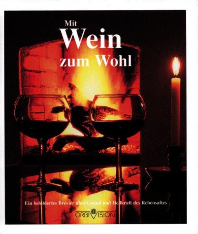 Mit Wein zum Wohl - Eckart Diezemann