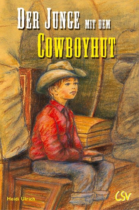 Der Junge mit dem Cowboyhut - Heidi Ulrich