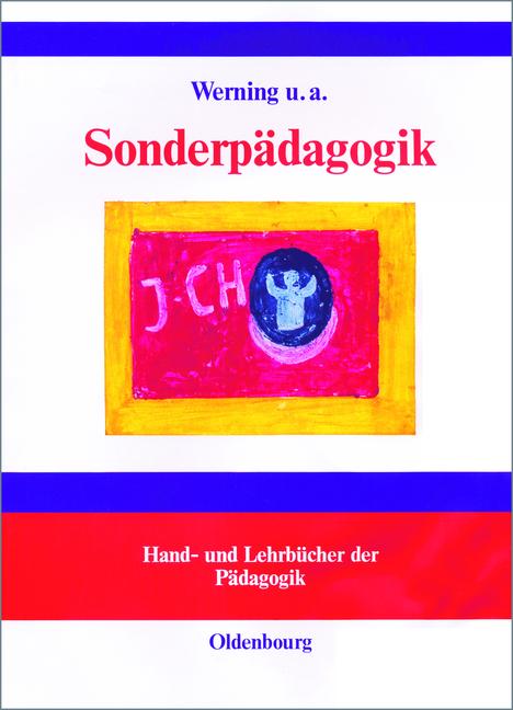 Sonderpädagogik: Lernen, Verhalten, Sprache, Be...