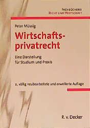 Wirtschaftsprivatrecht - Peter Müssig
