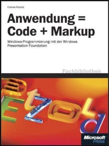 Anwendung = Code + Markup: Windows - Programmie...