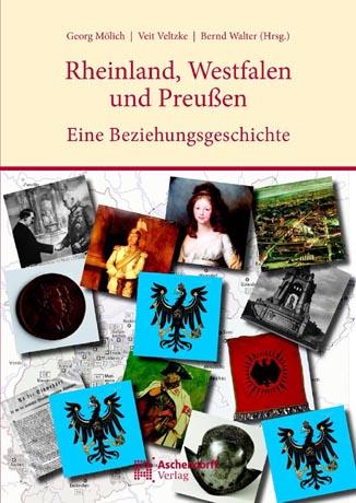 Die Rheinlande, Westfalen und Preußen: Eine Bez...