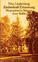 Zauberkraft Erinnerung. Biographische Skizzen einer Baltin - Nita Lindenberg