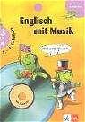 Englisch mit Musik. 3. - 4. Schuljahr. Mit CD. ...