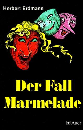 Der Fall Marmelade - Herbert Erdmann