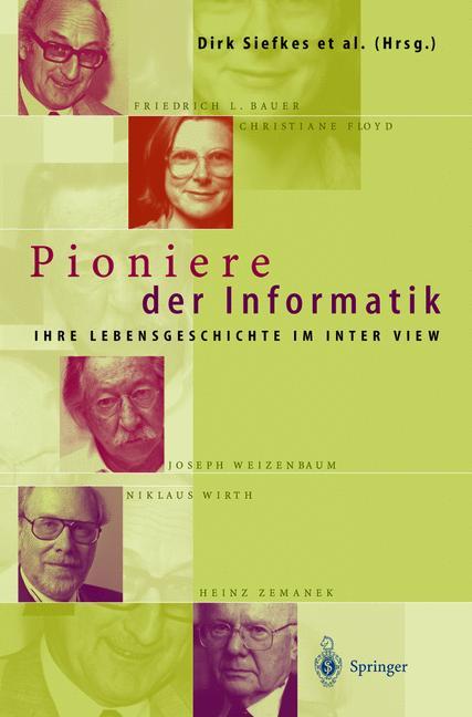 Pioniere der Informatik: Ihre Lebensgeschichte ...