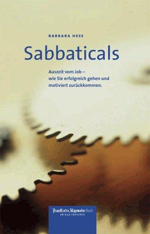Sabbaticals. Auszeit vom Job - wie Sie erfolgre...