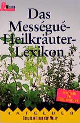 Das Messegue - Heilkräuter- Lexikon. - Maurice ...
