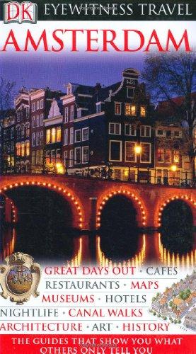 Eyewitness Travel Guide. Amsterdam: Great days ...