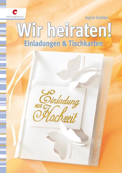Wir heiraten!: Einladungen & Tischkarten - Ingr...