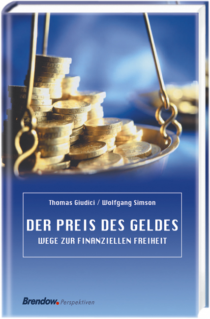 Der Preis des Geldes. Wege zur finanziellen Fre...