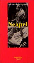 Neapel. Eine literarische Einladung. (Wagenbach...