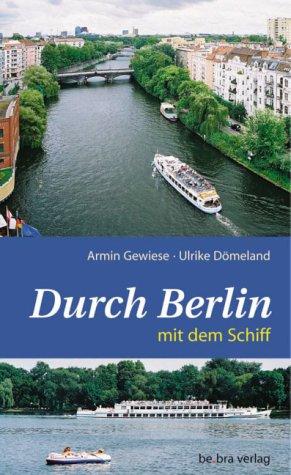 Durch Berlin mit dem Schiff - Ulrike Dömeland