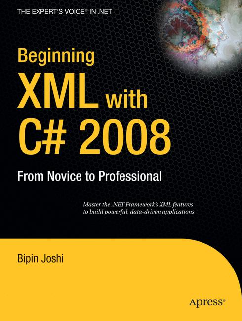 Beginning XML with C# 2008: From Novice to Prof...